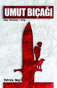 Kaos Yürüyüşü 1 – Umut Bıçağı  Patrick Ness  Çeviren: Kerem Işık Delidolu Yayınları, 472 sayfa