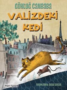 Valizdeki Kedi Göktuğ Canbaba Resimleyen: Sedat Girgin Doğan Egmont Yayınları, 212 sayfa
