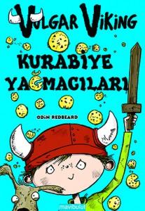 Vulgar Viking – Kurabiye Yağmacıları Odin Redbeard Resimleyen: Sarah Horne Çeviren: Fatih Erdoğan Mavibulut Yayınları, 96 sayfa