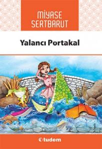 Yalancı Portakal Miyase Sertbarut Tudem Yayınları, 104 sayfa