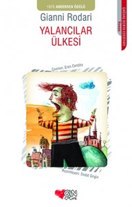 Yalancılar Ülkesi  Gianni Rodari Resimleyen: Sedat Girgin  Çeviren: Eren Cendey  Can Çocuk Yayınları, 208 sayfa