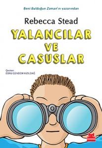 Yalancılar ve Casuslar Rebecca Stead Türkçeleştiren: Ebru Gündem Kızıldağ Kırmızı Kedi Yayınları, 200 sayfa