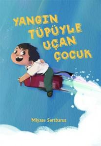 Yangın Tüpüyle Uçan Çocuk Miyase Sertbarut Tudem Yayınları 96 sayfa
