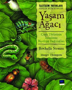 Yaşam Ağacı  Rochelle Strauss Resimleyen: Margot Thompson  Çeviren: Mehmet Doğan İletişim Yayınları, 40 sayfa