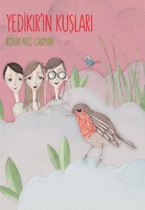 Yedikır'ın Kuşları Koray Avcı Çakman Tudem Yayınları 80 sayfa