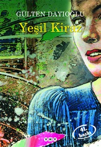 Yeşil Kiraz  Gülten Dayıoğlu  Yapı Kredi Yayınları, 280 sayfa 47. Basım Nisan 2013 (İlk Baskı 1992)