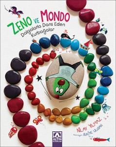 Zeno ve Mondo Dalgalarla Dans Eden Kurbağalar Nilay Yılmaz Resimleyen: Rukiye Ulusan Altın Kitaplar, 32 sayfa