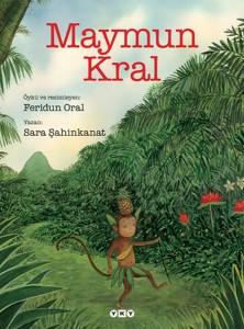 Maymun Kral Sara Şahinkanat Resimleyen: Feridun Oral Yapı Kredi Yayınları, 28 sayfa