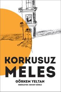 Korkusuz Meles Görkem Yeltan Resimleyen: Mehmet Güreli Doğan Egmont Yayıncılık, 112 sayfa