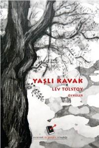 Yaşlı Kavak Lev Nikolayeviç Tolstoy Resimleyen: Aslı Akyüz Çeviren: Kolektif Evrensel Yayınları, 136 sayfa