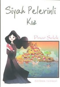 Siyah Pelerinli Kız Pınar Selek Resimleyen: İpek Konak Özyürek Yayınevi, 56 sayfa