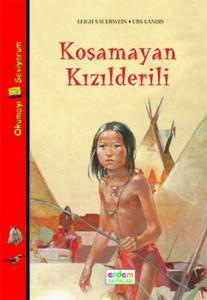 Koşamayan Kızılderili Leigh Sauerwein Resimleyen: Urs Landis Çeviren: Egemen Demircioğlu Erdem Yayınları, 48 sayfa