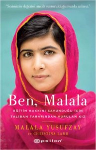 Ben Malala Malala Yusufzay, Christina Lamb Çeviren: Doğan Yılmaz Epsilon Yayınları, 392 sayfa