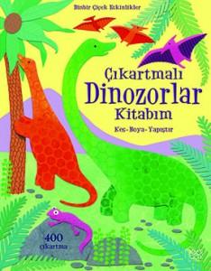 Çıkartmalı Dinozorlar Kitabım Rebecca Gilpin Çeviren: Nurcan Kılıç 1001 Çiçek Kitaplar, 32 sayfa