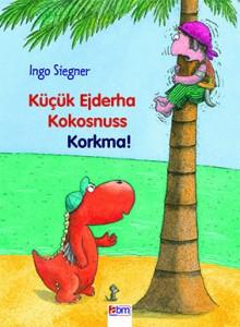 Küçük Ejderha  Kokosnuss Korkma! Ingo Siegner Çeviren: Aylin Gergin Abm Yayınevi, 72 sayfa