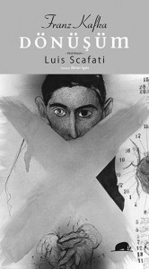 Dönüşüm Franz Kafka Resimleyen: Luis Scafati Çeviren: İlknur İgan Kolektif Kitap, 132 sayfa