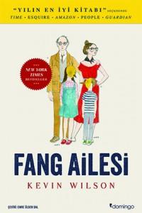 Fang Ailesi Kevin Wilson Çeviren: Emre Ülgen Dal Domingo Yayınevi, 300 sayfa