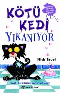 Kötü Kedi Yıkanıyor Nick Bruel Çeviren: Andaç Oral Epsilon Yayınları, 128 sayfa