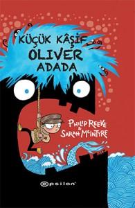 Küçük Kâşif Oliver Adada Philip Reeve ve Sarah McIntyre Çeviren: Duygu Filiz İlhanlı Epsilon Yayınları, 192 sayfa