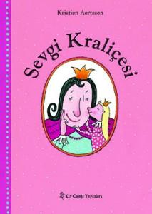 Sevgi Kraliçesi Kristien Aertssen Çeviren: Aslı Motchane Kır Çiçeği Yayınları, 40 sayfa