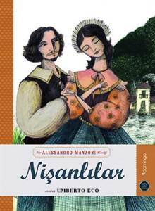 Nişanlılar Alessandro Manzoni Anlatan: Umberto Eco Resimleyen: Marco Lorenzetti Çeviren: Yelda Gürlek Domingo Yayınevi, 104 sayfa