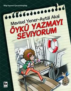Öykü Yazmayı Seviyorum Mavisel Yener, Aytül Akal Bilgi Yayınevi, 93 sayfa