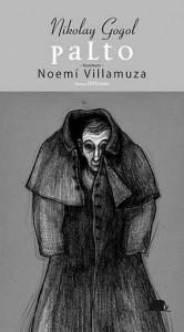 Palto Nikolay Vasilyeviç Gogol Resimleyen: Noemi Villamuza Çeviren: Elif Ersavcı Kolektif Kitap, 72 sayfa
