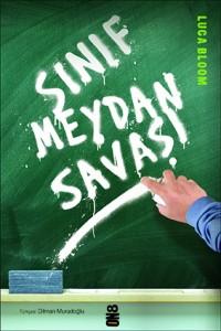 Sınıf Meydan Savaşı Luca Bloom Çeviren: Diman Muradoğlu On8 Kitap, 144 sayfa