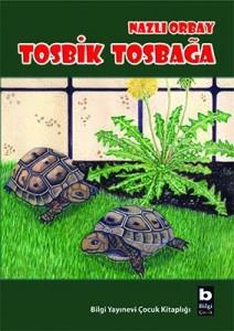 Tosbik Tosbağa  Nazlı Orbay Bilgi Yayınevi, 24 sayfa