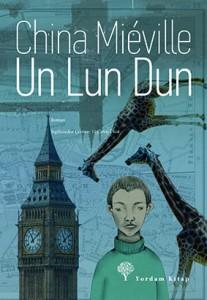 Un Lun Dun China Miéville Çeviren: U. Ceren Ünlü Yordam Kitap, 524 sayfa