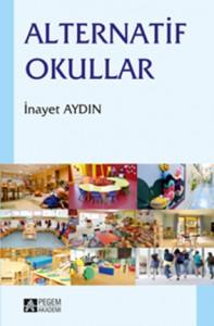 Alternatif Okullar İnayet Pehlivan Aydın Pegem Akademi Yayıncılık 175 sayfa