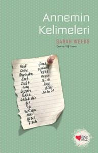 Annemin Kelimeleri Sarah Weeks Türkçeleştiren: Elif Ersavcı Can Çocuk Yayınları, 192 sayfa