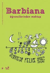 Barbiana Öğrencilerinden Mektup Don Lorenzo Milani Çeviren: Zehra Yıldırım Kaldıraç Yayınevi, 124 sayfa