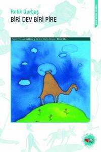 Biri Dev Biri Pire Refik Durbaş Resimleyen: An Su Aksoy Can Çocuk Yayınları, 72 sayfa