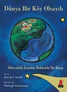 Dünya Bir Köy Olsaydı David J. Smith Resimleyen: Shelagh Armstrong Çeviren: Alkım Özalp Kırmızı Kedi Yayınları, 248 sayfa