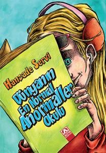 Dünyanın En Normal Anormaller Okulu Hanzade Servi Altın Kitaplar, 144 sayfa