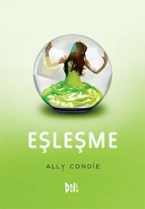 Eşleşme Ally Condie Çeviren: Emine Ayhan Delidolu Yayınları, 352 sayfa