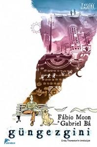Güngezgini Fábio Moon, Gabriel Bá Çeviren: Cenk Könül Çizgi Düşler Yayınları, 256 sayfa