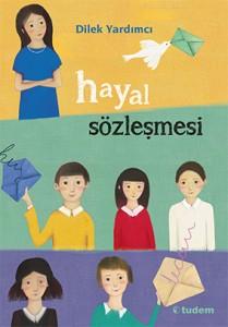 Hayal Sözleşmesi Dilek Yardımcı Tudem Yayınları, 216 sayfa