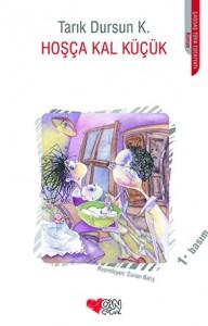 Hoşça Kal Küçük Tarık Dursun K. Resimleyen: Canan Barış Can Çocuk Yayınları, 192 sayfa