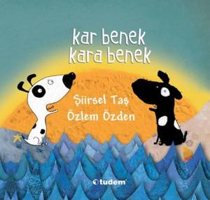 Kar Benek Kara Benek Şiirsel Taş Resimleyen: Özlem Özden Tudem Yayınları, 24 sayfa