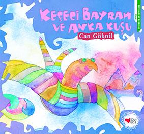Keçeci Bayram ve Anka Kuşu Can Göknil Can Çocuk Yayınları, 32 sayfa