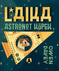 Laika Astronot Köpek Owen Davey Türkçeleştiren: Gökçe Gökçeer MEAV Yayınları (Bir Kitap Yolla), 32 sayfa