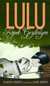 Lulu Köpek Gezdiriyor Judith Viorst Resimleyen: Lane Smith Çeviren: Gökçe Ateş Aytuğ Hayy Kitap, 152 sayfa