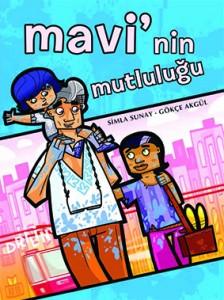 Mavi'nin Mutluluğu Simla Sunay Gökçe Akgül Desen Yayınları, 64 sayfa