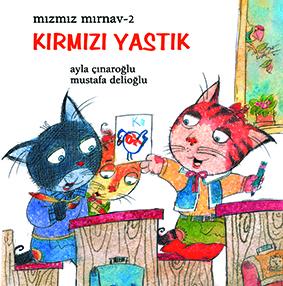 Kırmızı Yastık Ayla Çınaroğlu Resimleyen: Mustafa Delioğlu Uçanbalık Yayınları 32 sayfa