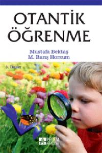 Otantik Öğrenme M. Barış Horzum Mustafa Bektaş Pegem Akademi Yayıncılık 96 sayfa