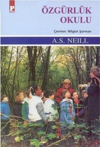 Özgürlük Okulu A.S. Neill Çeviren: Nilgün Şarman Payel Yayınevi, 375 sayfa