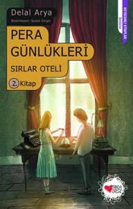 Pera Günlükleri Sırlar Oteli Delal Arya Resimleyen: Sedat Girgin Can Çocuk Yayınları, 192 sayfa