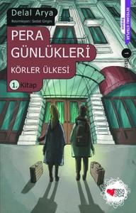 Pera Günlükleri Körler Ülkesi Delal Arya Resimleyen: Sedat Girgin Can Çocuk Yayınları, 160 sayfa